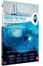 Under the pole - 2 expéditions au coeur de l'Arctique