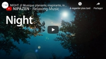 Nipazen - Relaxing Music, Night, Musique relaxante, planante